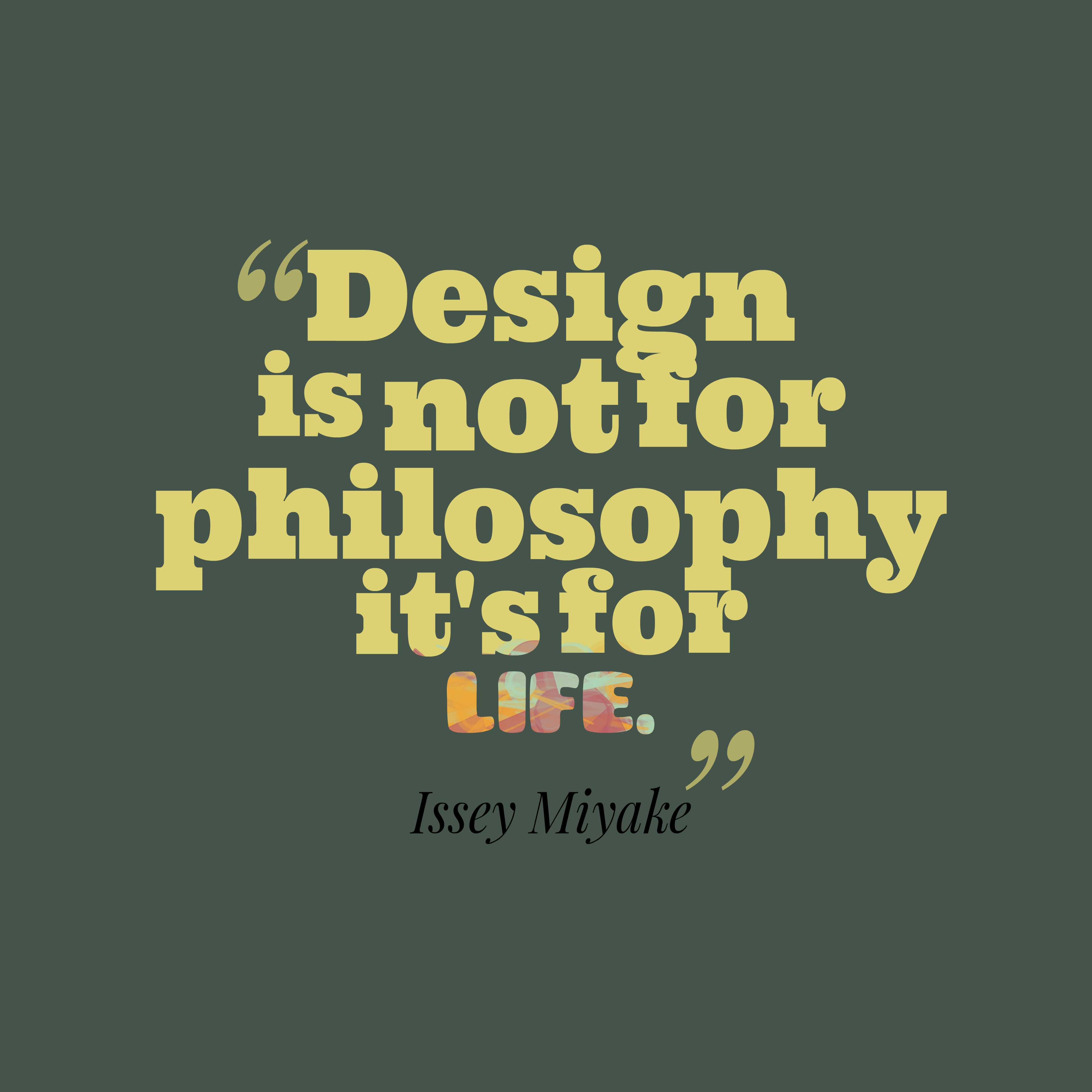 Good Design Quotes: Picture » Issey Miyake Quote About Design