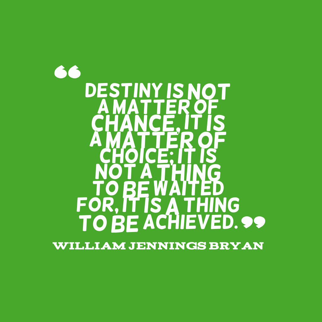 William Jennings Bryan quote about destiny.