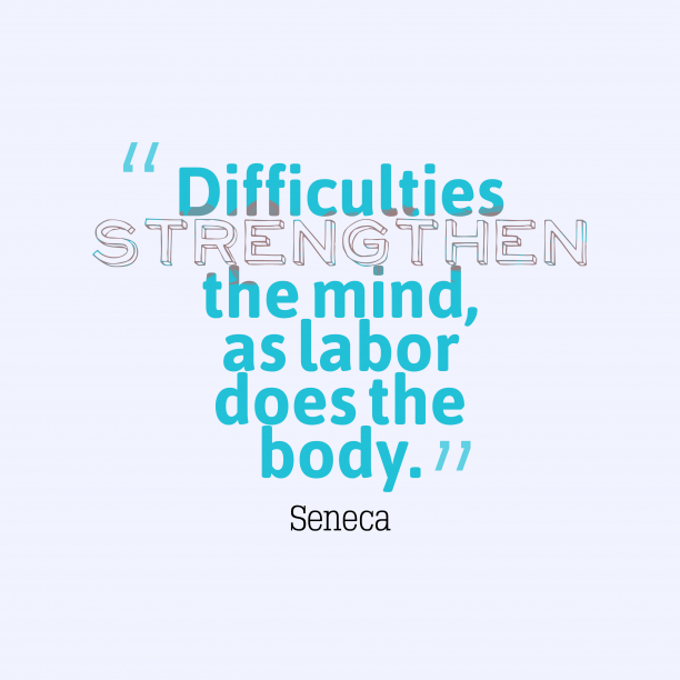 Difficulties strengthen the