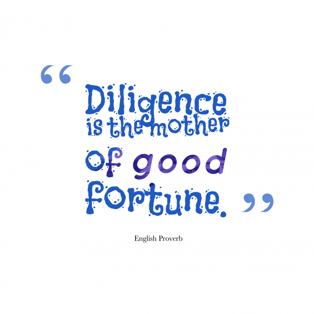 English wisdom about diligence.