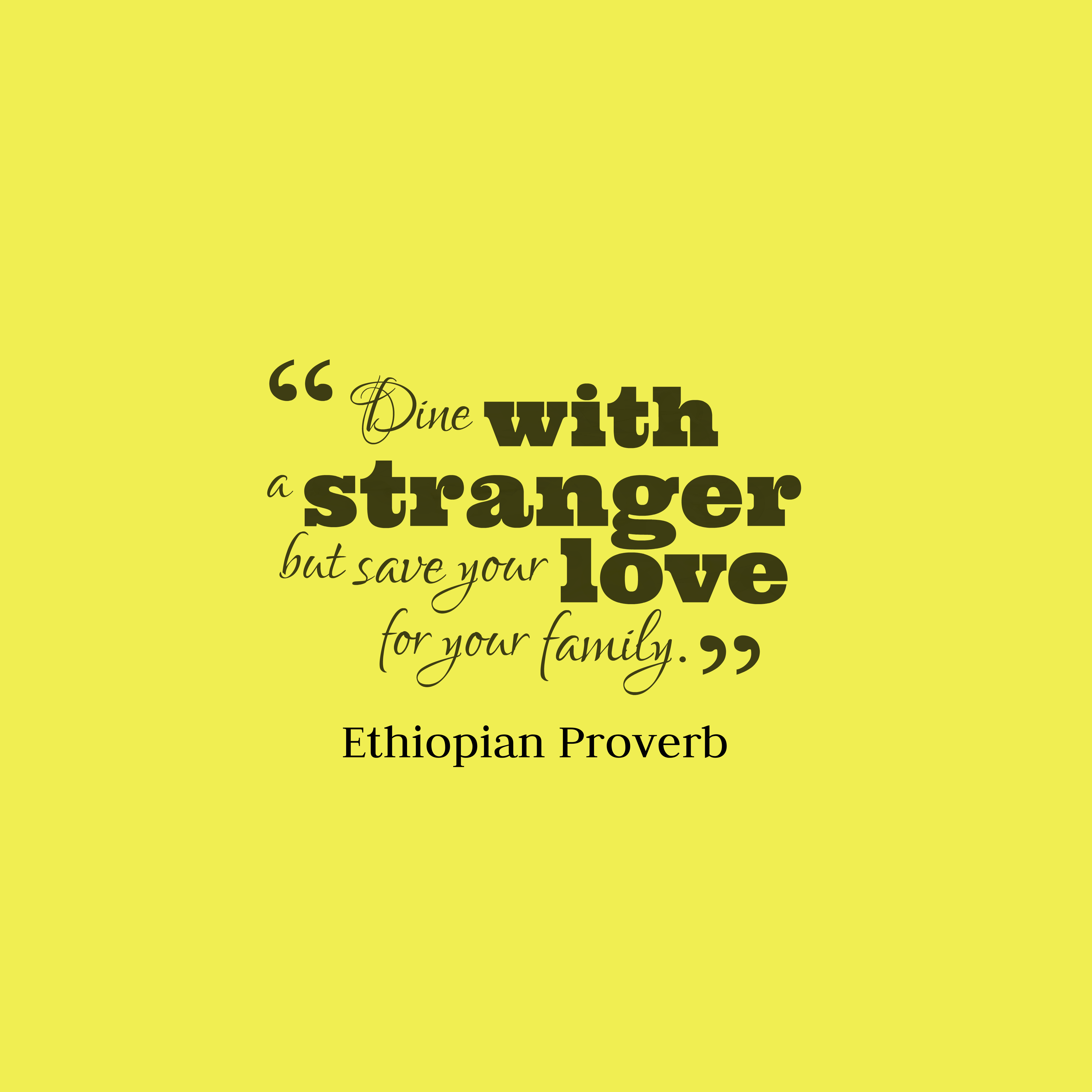 Stranger Quotes: Ethiopian Wisdom Quote About Family