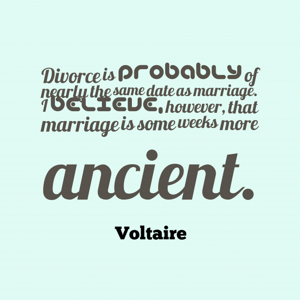 Voltaire quote about marriage.