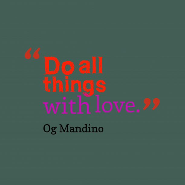 Og Mandino quote about love.