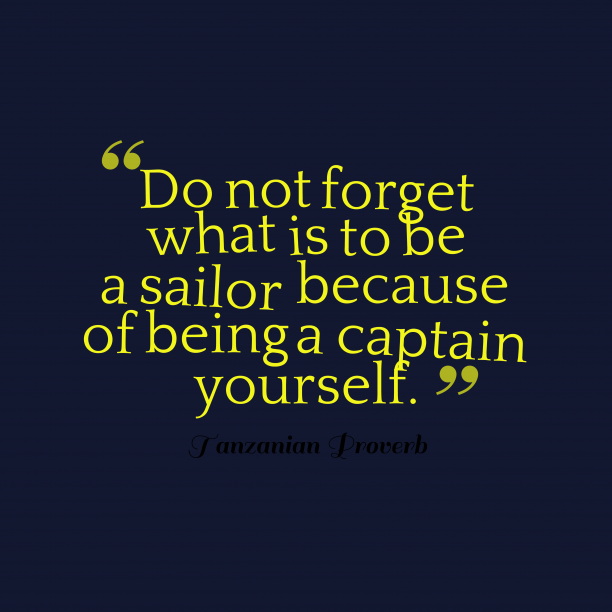 Tanzanian Wisdom 's quote about . Do not forget what is…