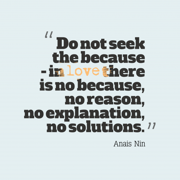 Anais Nin quote about love.