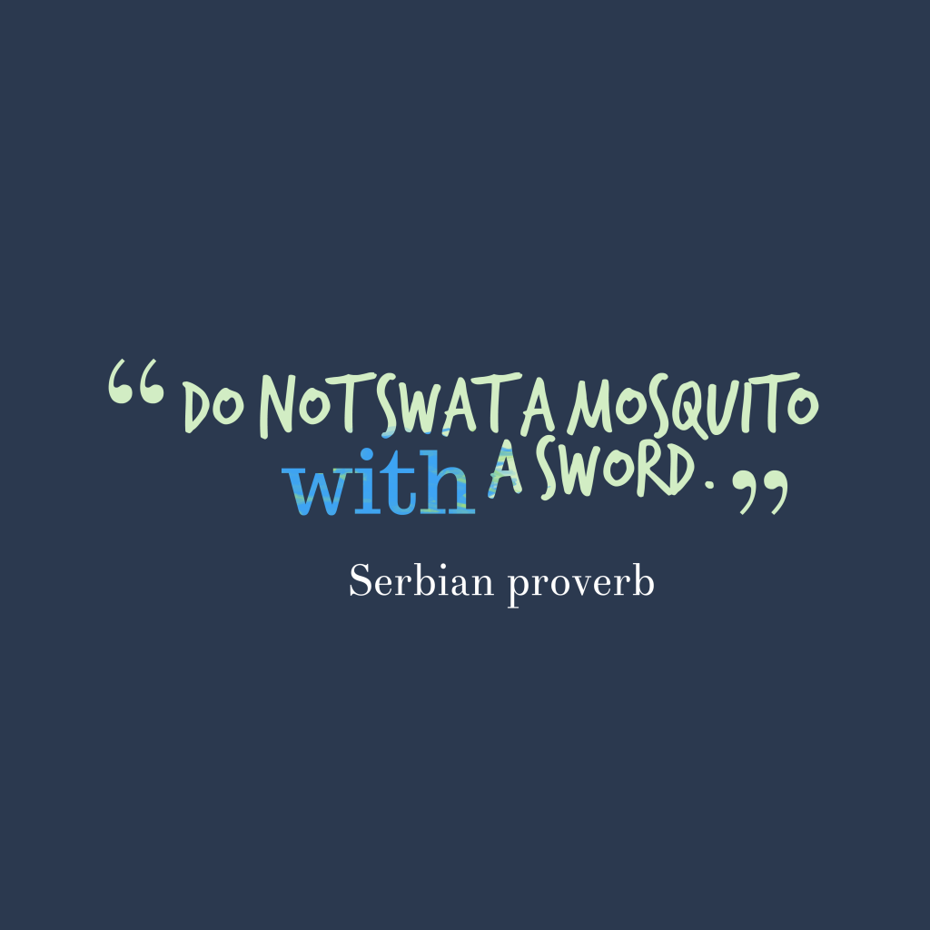 Serbian proverb about efficient.