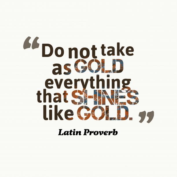 Latin wisdom about assumption.