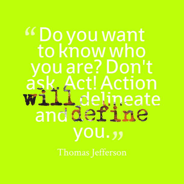 Thomas Jefferson quote about action.