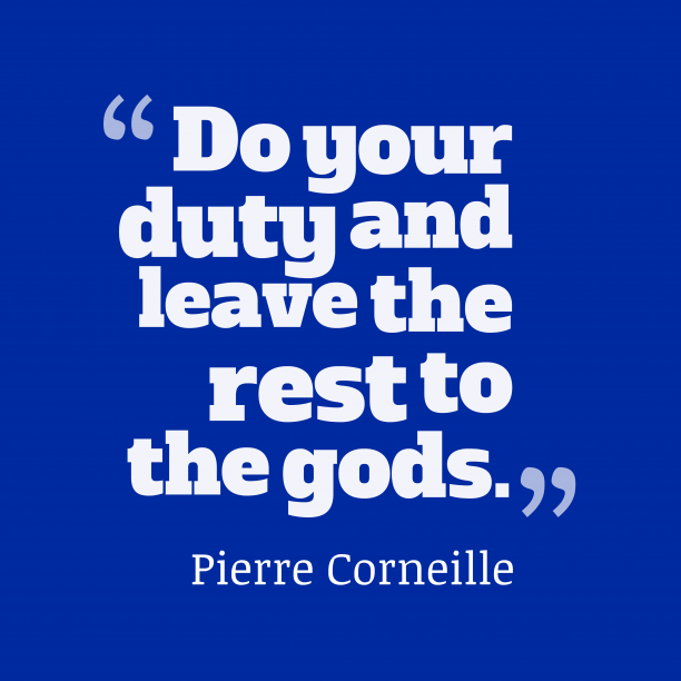 Pierre Corneille quote about duty.