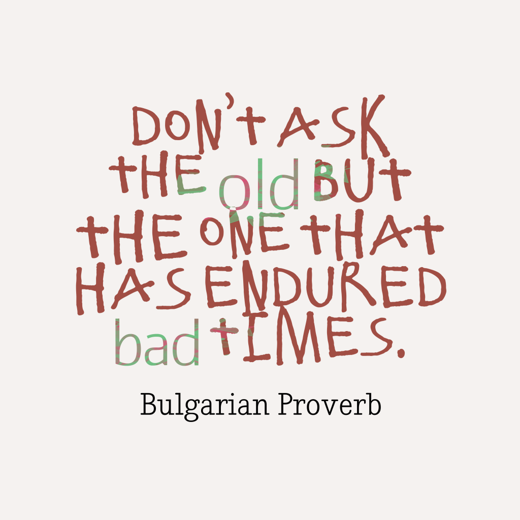 Bulgarian proverb about experience.