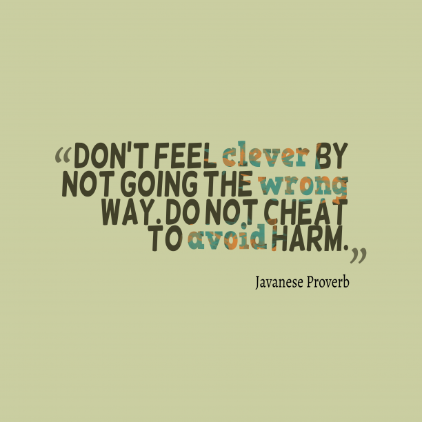 Javanese Wisdom 's quote about . Don't feel clever by not…