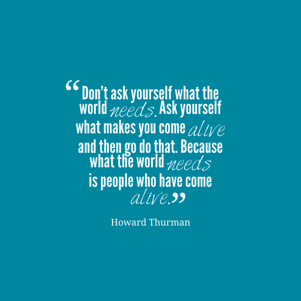 Howard Thurman quote about motivation.