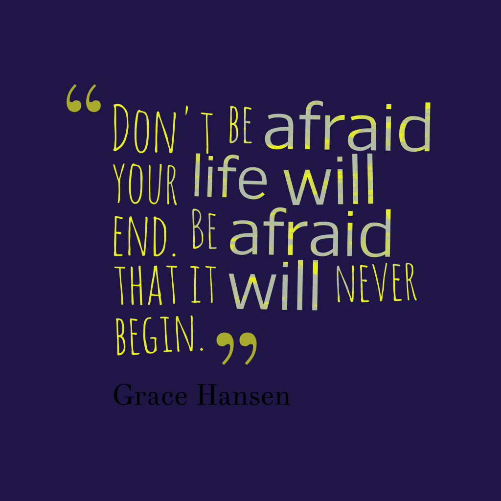 Grace Hansen quote about life.