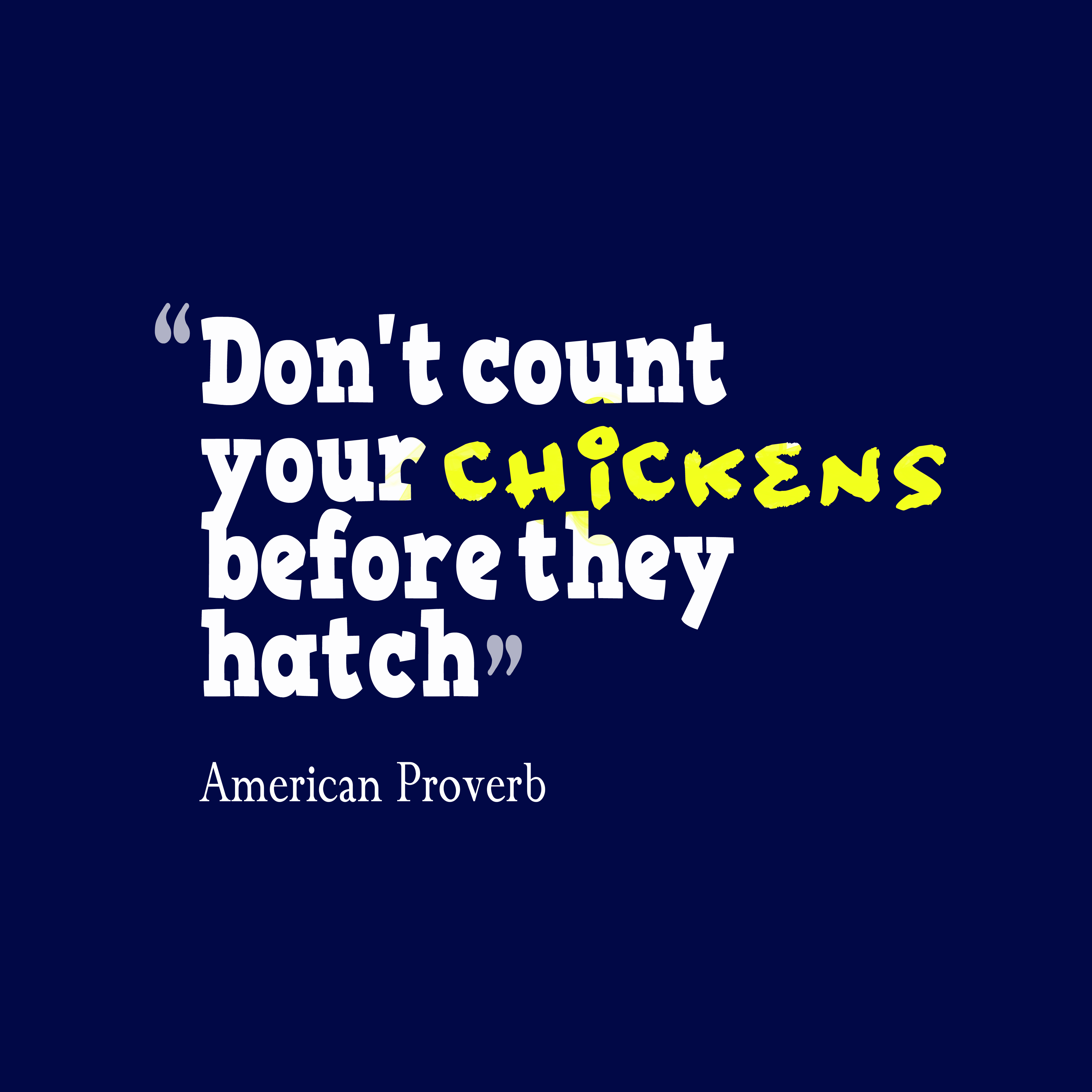 don't count your chicken before they Translation for 'don't count your chickens before they hatch' in the free english-spanish dictionary and many other spanish translations.