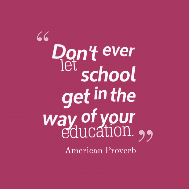 American wisdom about education.