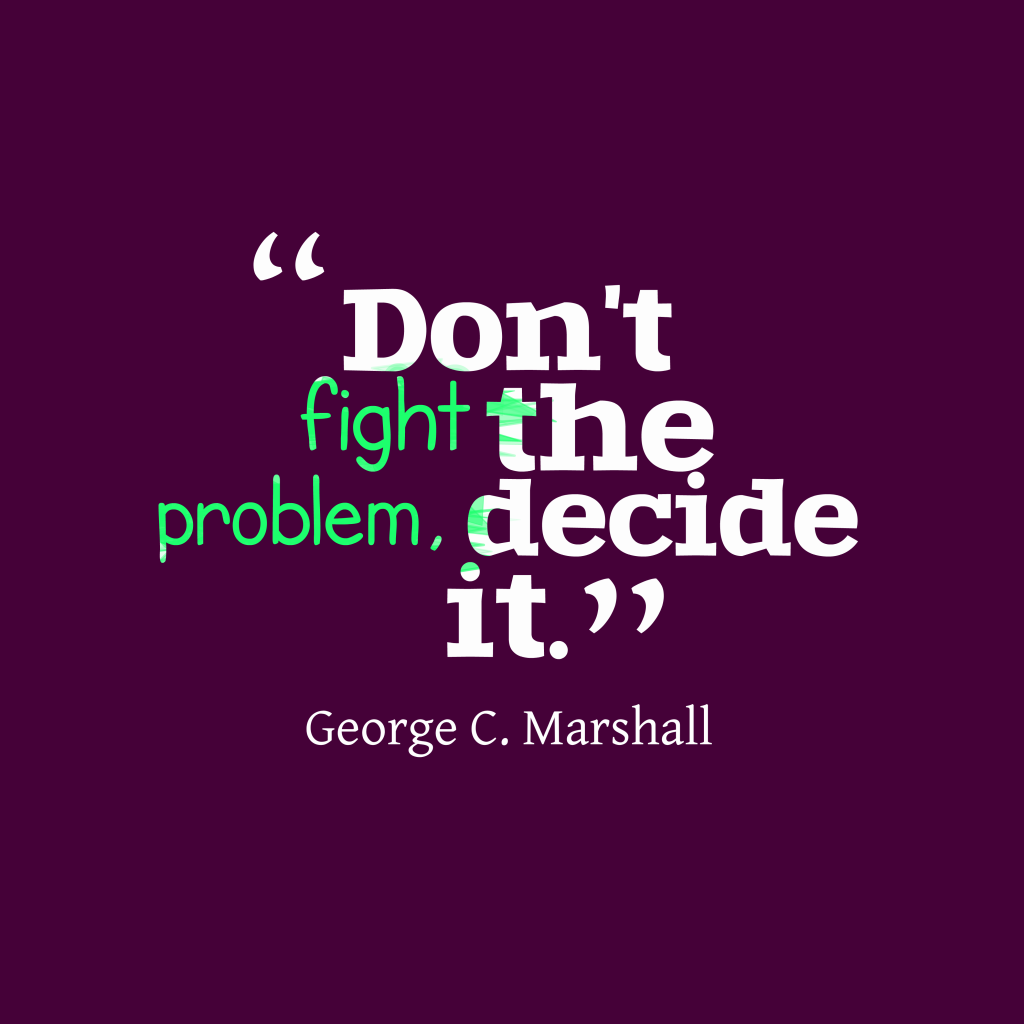 George C. Marshall quote about fight.