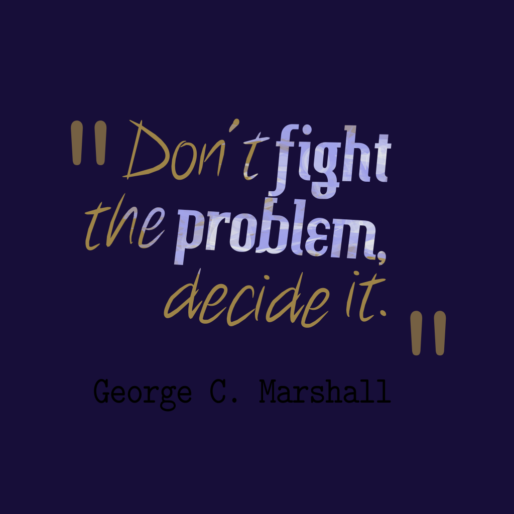 Inspirational Quotes About Failure: Picture » George C. Marshall Quote About Problem