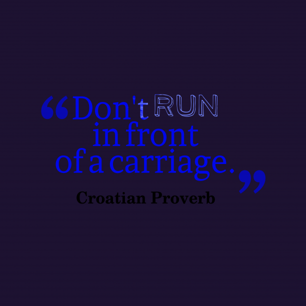 Croatian proverb about danger.