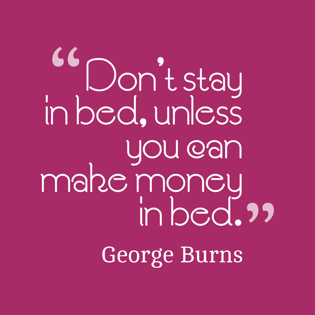 George Burns quote about money.