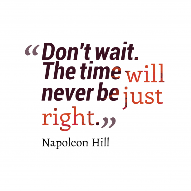 Napoleon Hill 1uote about time.