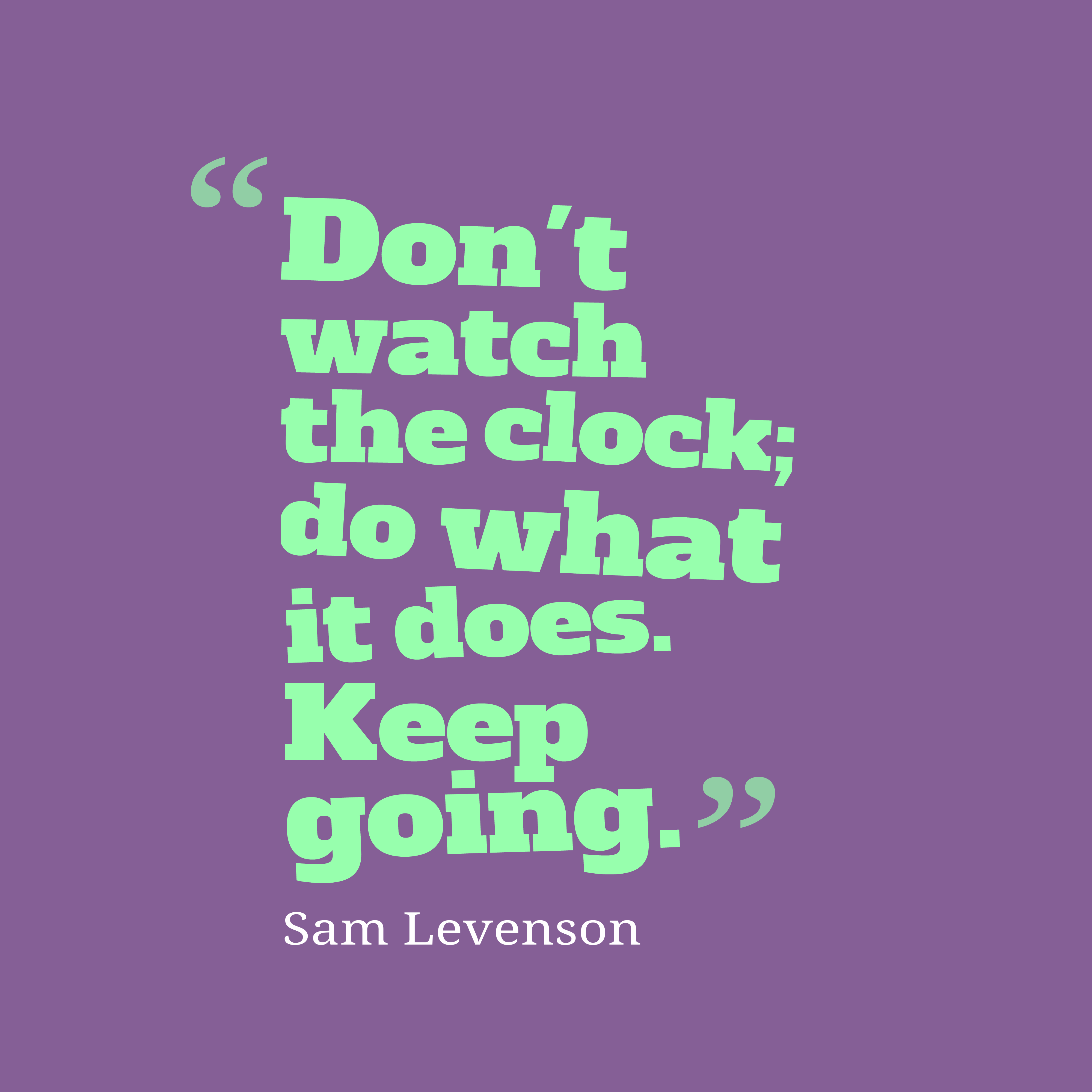 Watch Time Quotes: Picture » Sam Levenson Quote About Action
