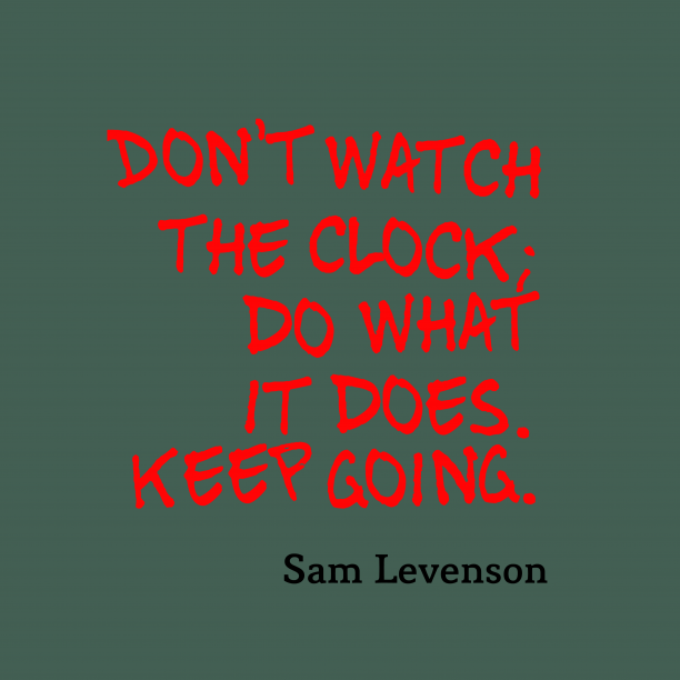 Sam Levenson quote about move.