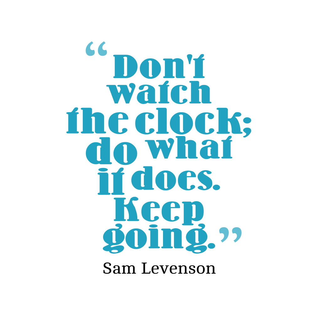 Sam Levenson quote about time.