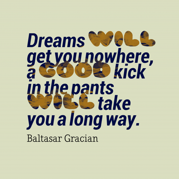 Baltasar Gracianquote about dreams.