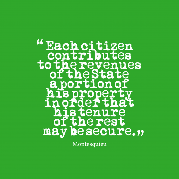 Montesquieu 's quote about . Each citizen contributes to the…