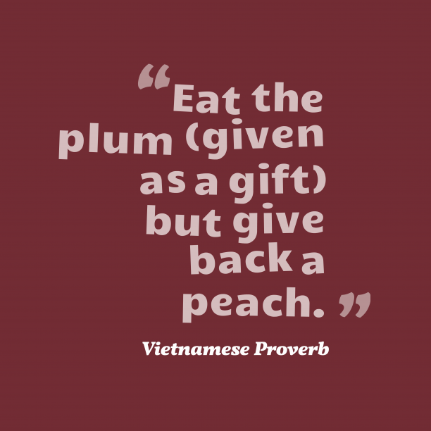 Vietnamese wisdom about gift.