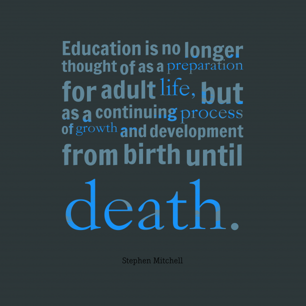 Stephen Mitchell 's quote about education. Education is no longer thought…