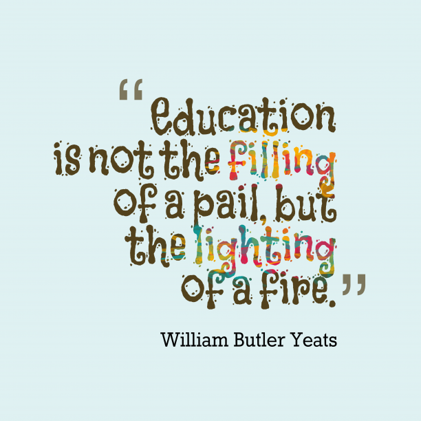 William Butler Yeats quote about education.