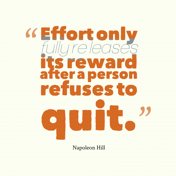 Napoleon Hill quote about effort.