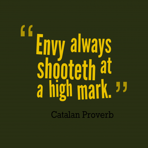 Catalan wisdom about Envy.