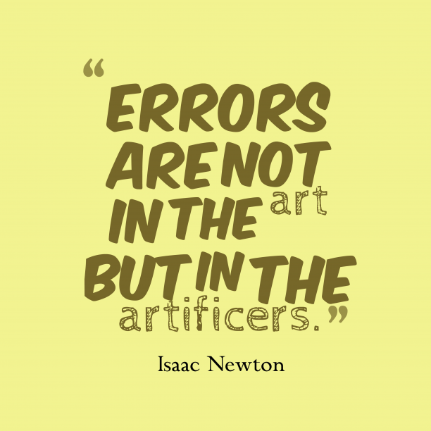 Isaac Newton quote about error.