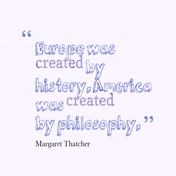 Margaret Thatcher quote about phylosophy.