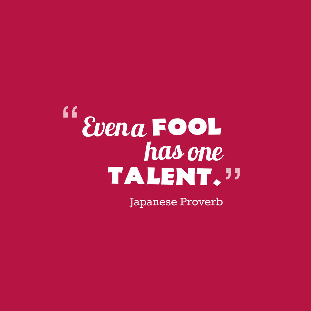 Japanese proverb about talent.