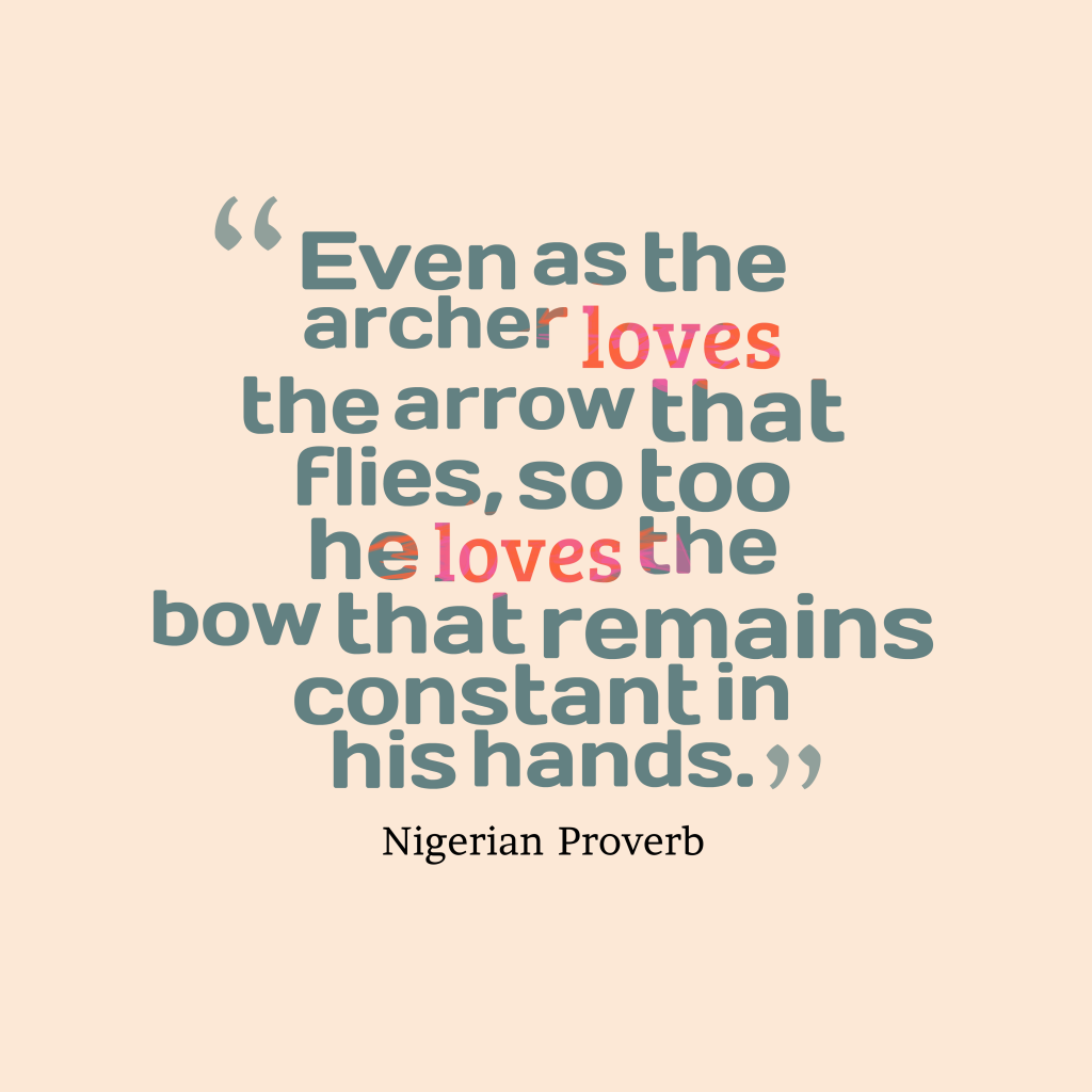 Nigerian proverb about love.
