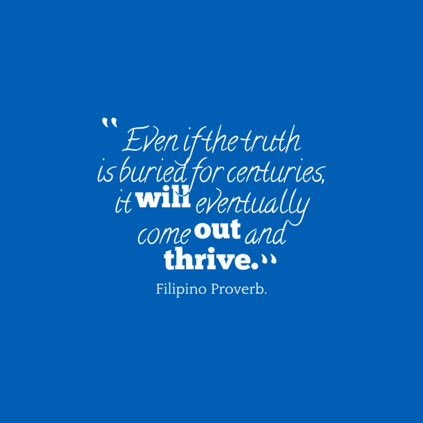 Filipino proverb about truth.