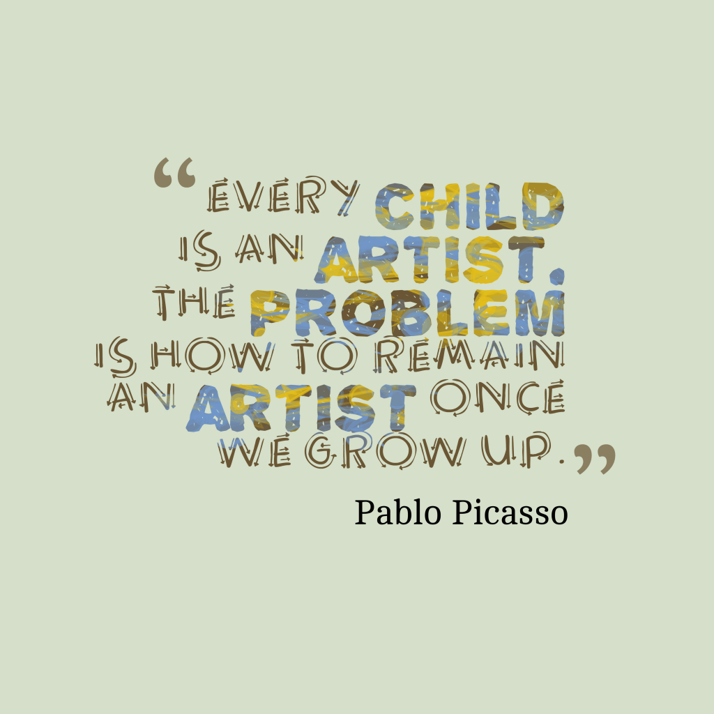 Pablo Picasso quote about children.