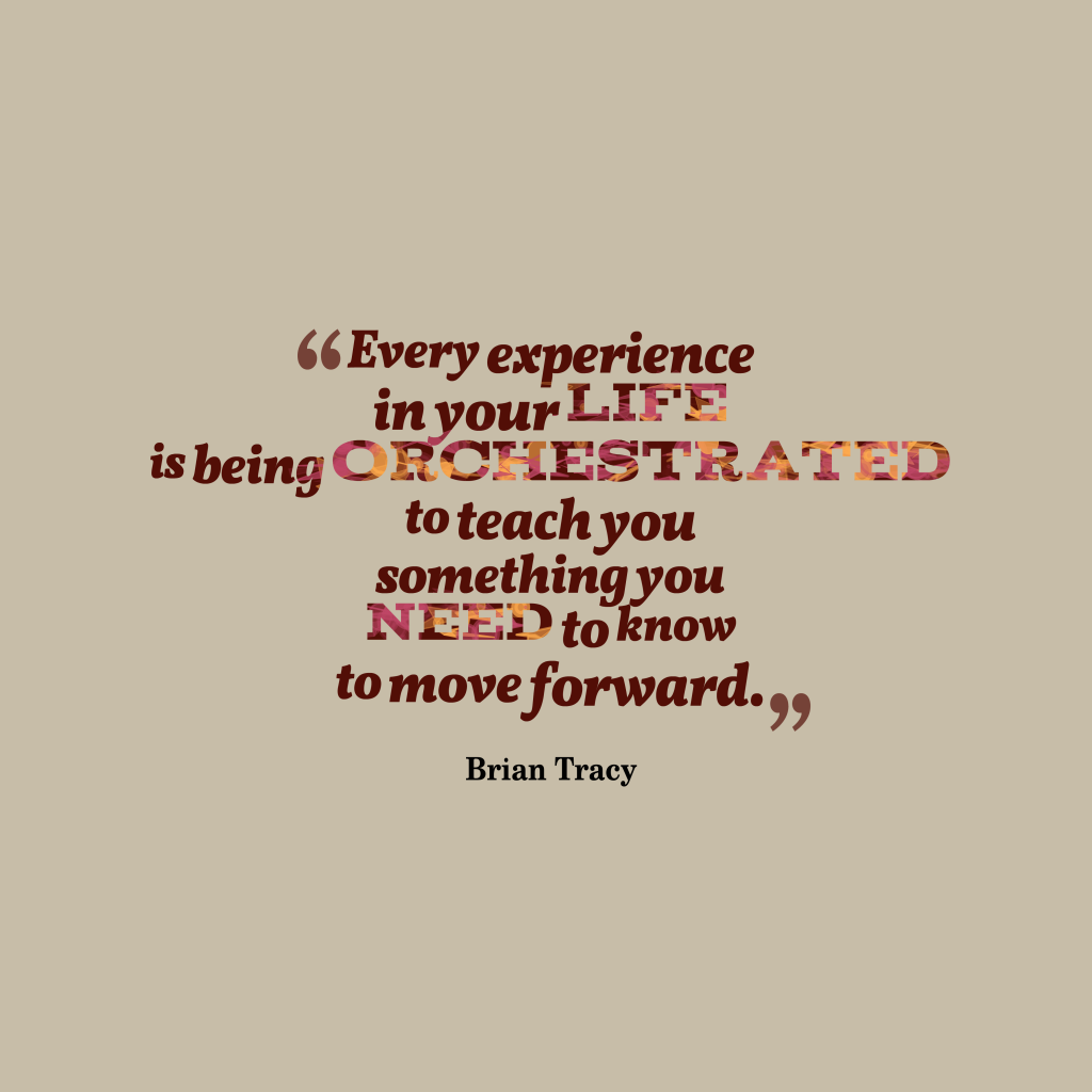Brian Tracy quote about experience.