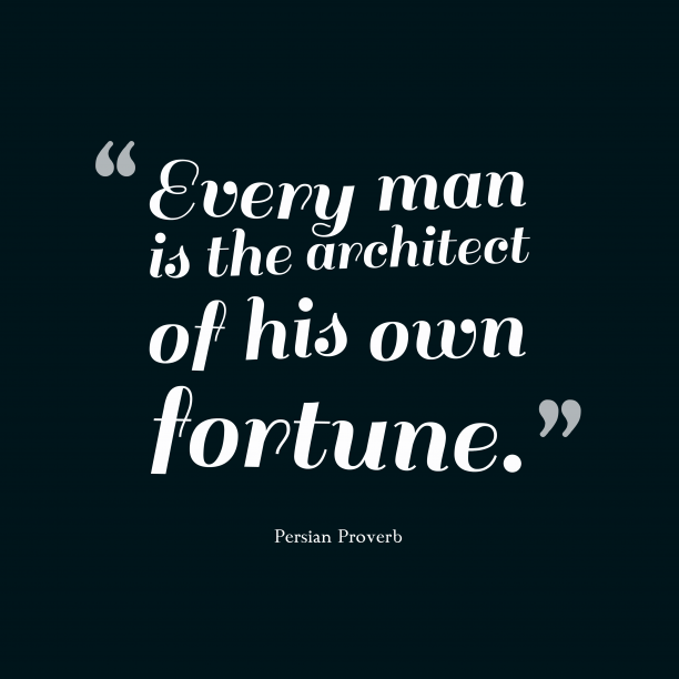 Persian wisdom about fortune.