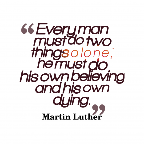 Martin Luther quote about alone.