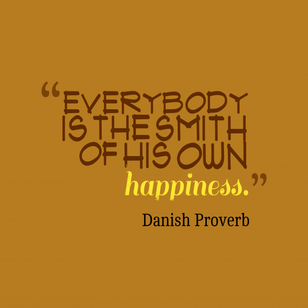 Danish proverb about happiness.