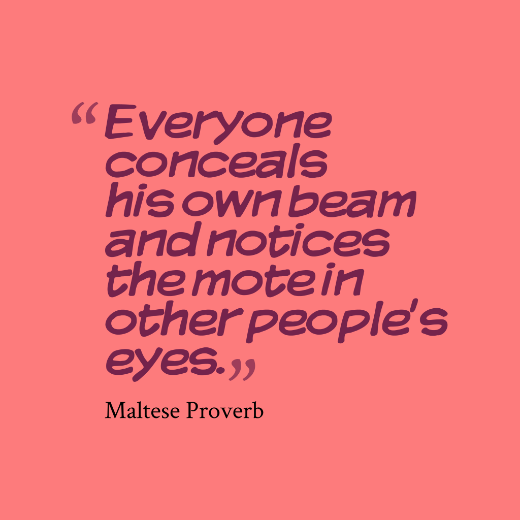 Maltese proverb about people.