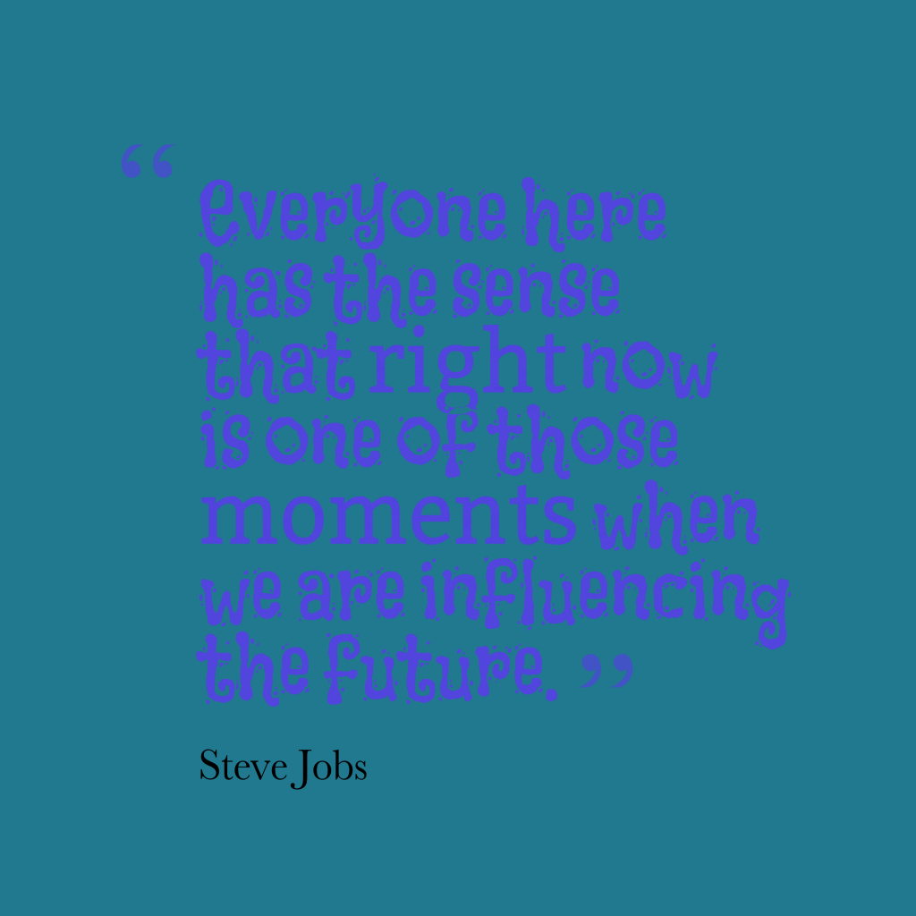 Steve Jobs quote about future.
