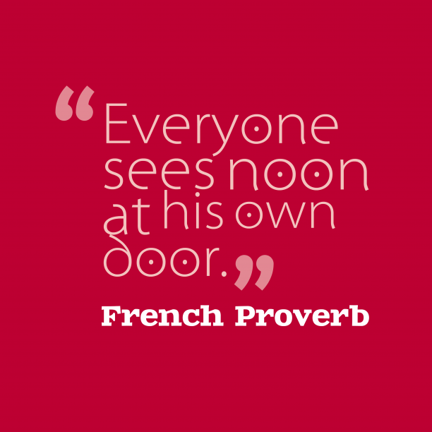 French wisdom about own.