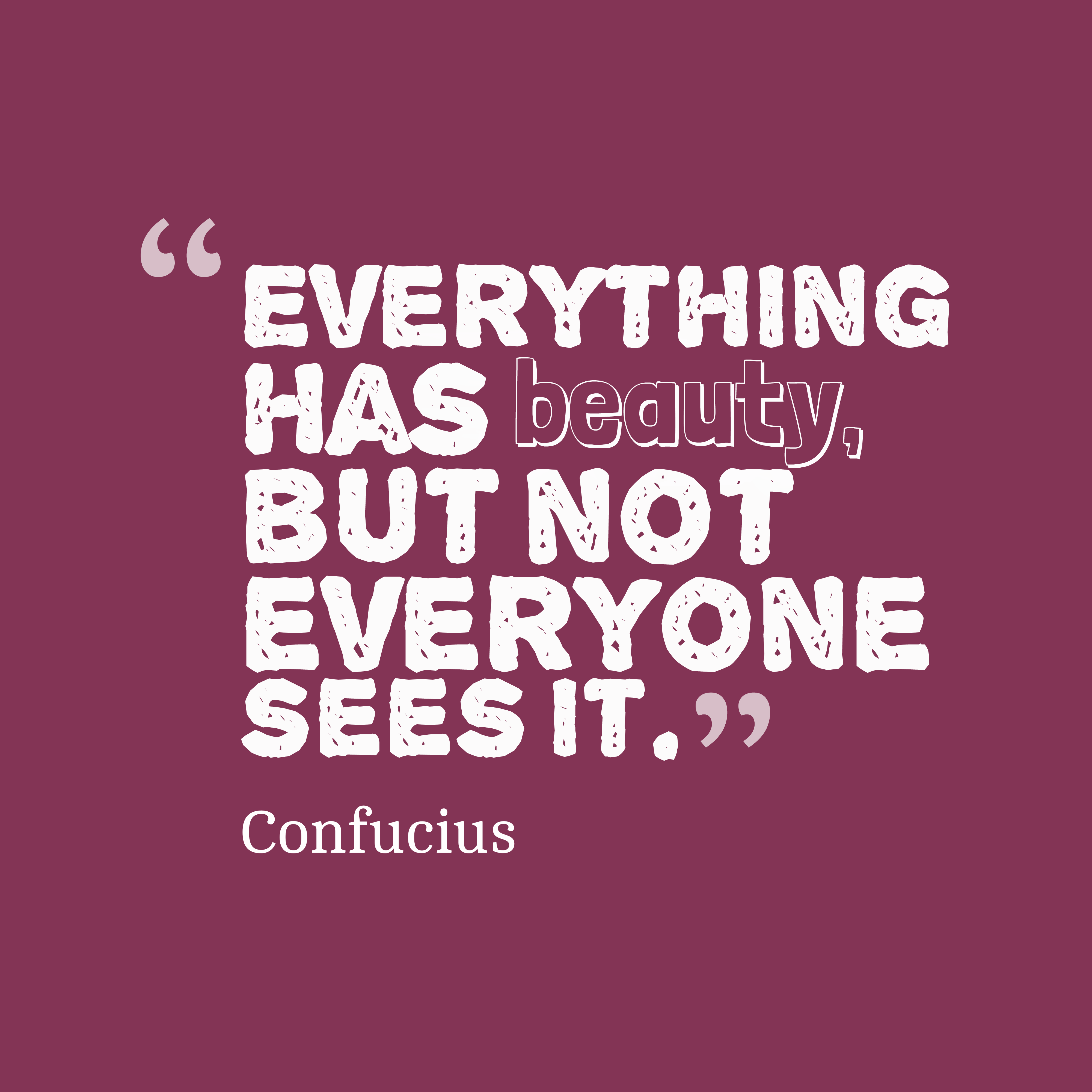 Picture » Confucius quote about beauty.