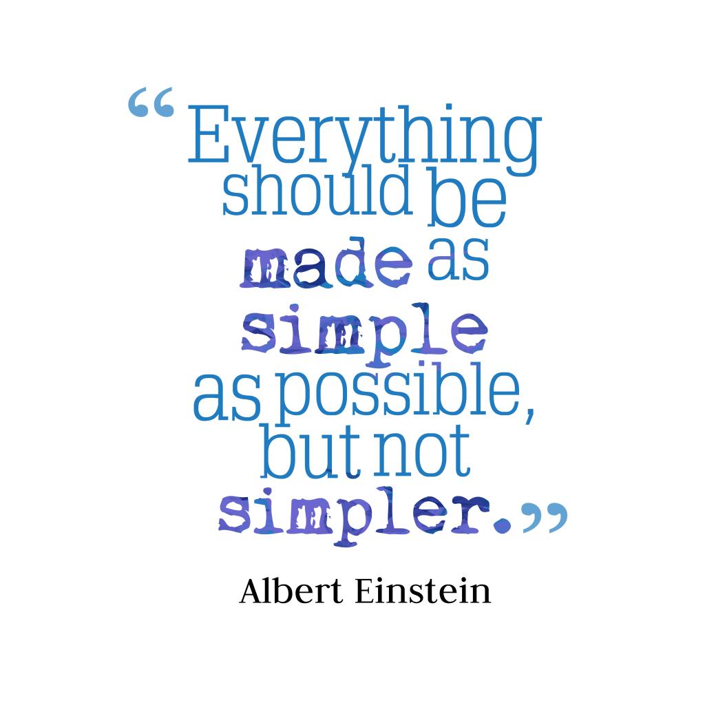 Albert Einstein quote about simplicity.