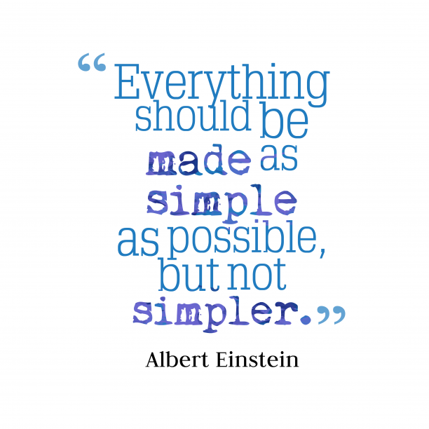 Albert Einstein quote about simplicity.